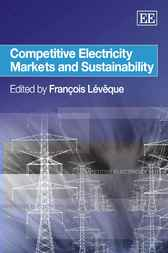 Download Ebook Competitive Electricity Markets and Sustainability by F. Leveque Pdf