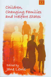Children, Changing Families and Welfare States by J. Lewis
