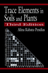 Trace Elements in Soils and Plants, Third Edition by Alina Kabata-Pendias