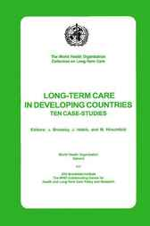 Long-term Care in Developing Countries: Ten Country Case Studies