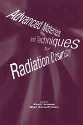 Advanced Materials and Techniques for Radiation Dosimetry by Khalil Arshak
