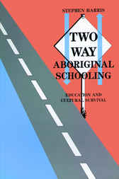 Two Way Aboriginal Schooling by Stephen Harris