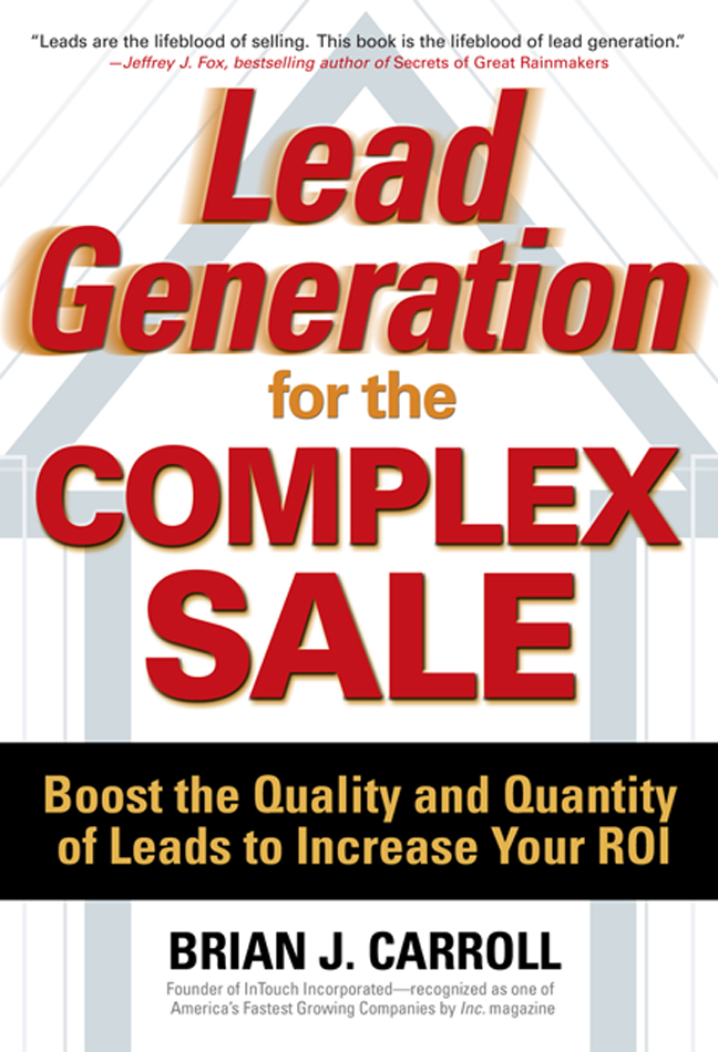 Download Ebook Lead Generation for the Complex Sale: Boost the Quality and Quantity of Leads to Increase Your ROI by Brian Carroll Pdf