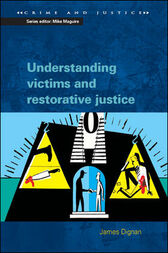 Understanding Victims and Restorative Justice by James Dignan
