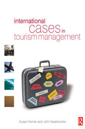 International Cases in Tourism Management by Susan Horner