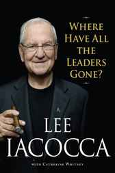 Download Ebook Where Have All the Leaders Gone? by Lee Iacocca Pdf