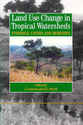 Land Use Change in Tropical Watersheds by I. Coxhead