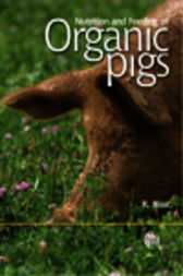 Nutrition and Feeding of Organic Pigs by R. Blair