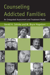 Counseling Addicted Families by Gerald A Juhnke