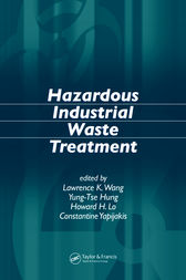 Hazardous Industrial Waste Treatment by Lawrence K. Wang