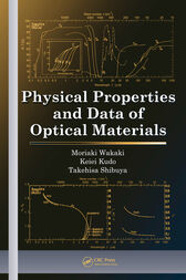 Physical Properties and Data of Optical Materials by Moriaki Wakaki