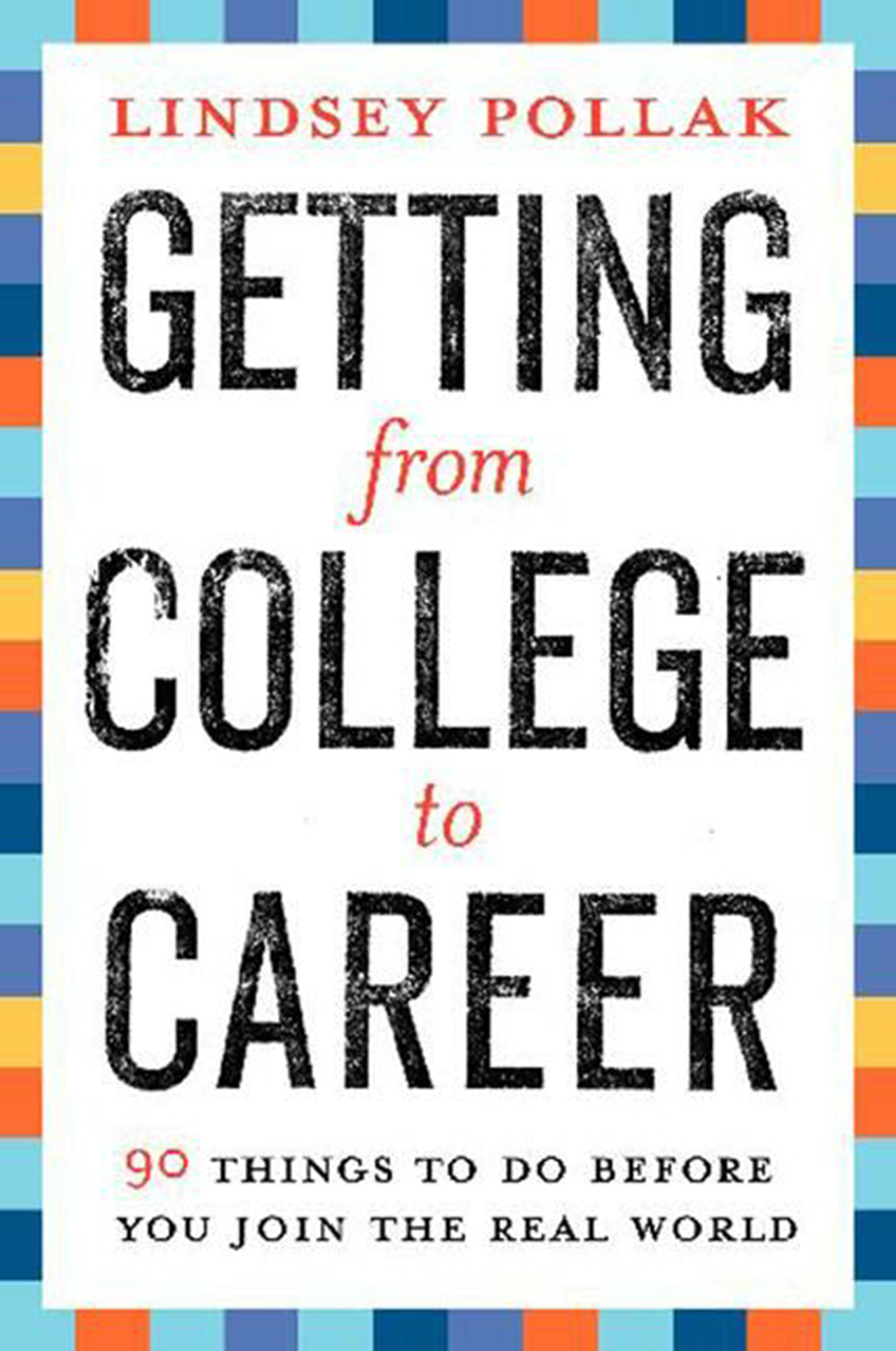 Download Ebook Getting from College to Career by Lindsey Pollak Pdf