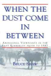 When the Dust Come in Between by Bruce Shaw