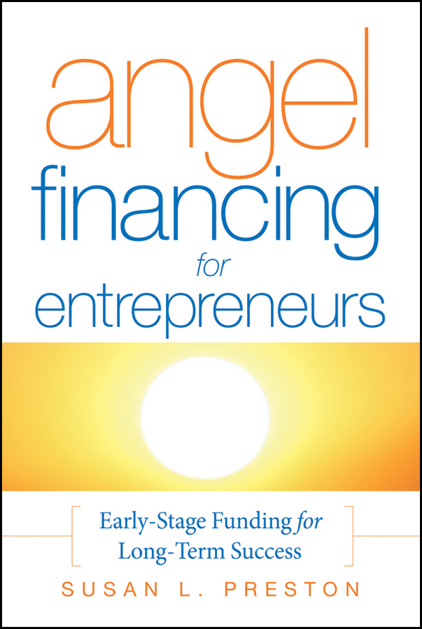 Download Ebook Angel Financing for Entrepreneurs by Susan L. Preston Pdf
