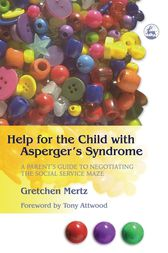 Help for the Child with Asperger's Syndrome by Gretchen Mertz Cowell
