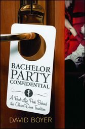 Bachelor Party Confidential by David Boyer