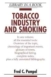 Tobacco Industry and Smoking by Fred C. Pampel