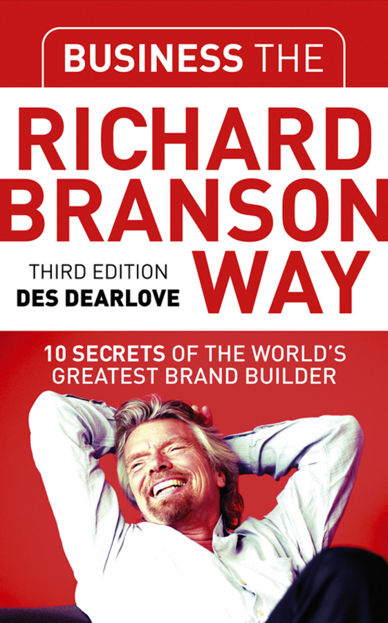 Download Ebook Business the Richard Branson Way (3rd ed.) by Des Dearlove Pdf
