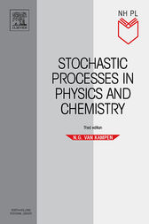 Stochastic Processes in Physics and Chemistry by N. G. Van Kampen