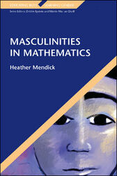 Masculinities in Mathematics by Heather Mendick