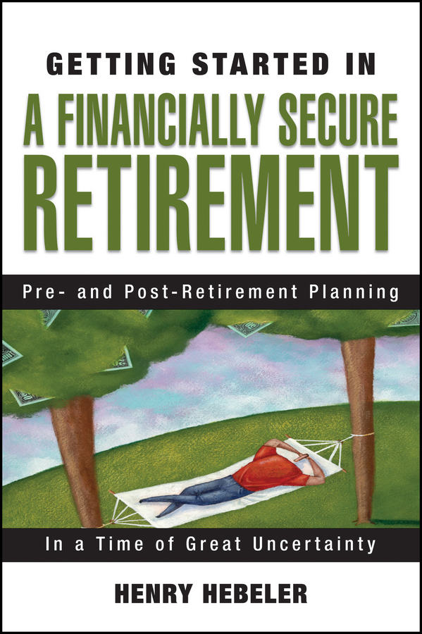 Download Ebook Getting Started in A Financially Secure Retirement by Henry K. Hebeler Pdf