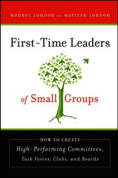 First-Time Leaders of Small Groups by Manuel London