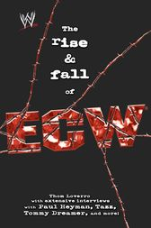 The Rise & Fall of ECW by Thom Loverro