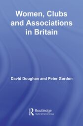Women, Clubs and Associations in Britain by David Doughan