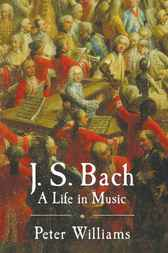 J. S. Bach by Peter Williams