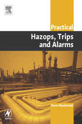 Practical Hazops, Trips and Alarms by David Macdonald