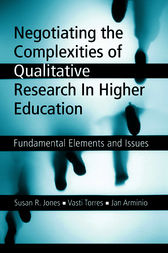 Negotiating the Complexities of Qualitative Research in Higher Education by Susan R. Jones