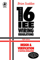 16th Edition IEE Wiring Regulations: Design & Verification of Electrical Installations by Brian Scaddan