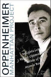 Oppenheimer And The Manhattan Project by Cynthia C Kelly