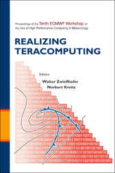 Realizing Teracomputing, Proceedings Of The Tenth Ecmwf Workshop On The Use Of High Performance Computers In Meteorology by Walter Zwieflhofer