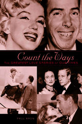 Count the Ways: The Greatest Love Stories of Our Times by Paul Aron