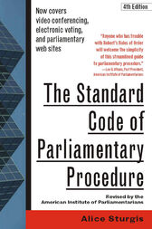 The Standard Code of Parliamentary Procedure, 4th Edition by Alice Sturgis