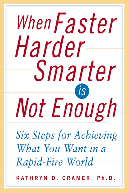 Download Ebook When Faster Harder Smarter Is Not Enough by Kathryn D. Cramer Pdf