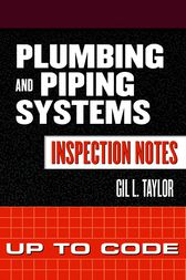 Plumbing and Piping Systems Inspection Notes: Up to Code by Gil Taylor