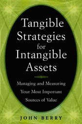 Tangible Strategies for Intangible Assets by John Berry