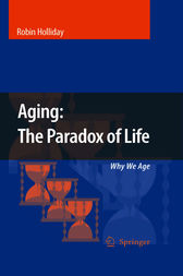 Aging: The Paradox of Life by Robin Holliday