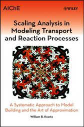 Scaling Analysis in Modeling Transport and Reaction Processes by William B. Krantz