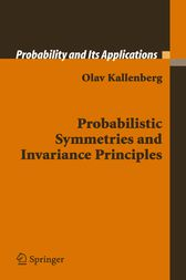 Probabilistic Symmetries and Invariance Principles by Olav Kallenberg