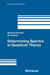 Determining Spectra in Quantum Theory by Michael Demuth