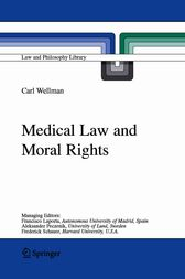 Medical Law and Moral Rights by Carl Wellman