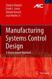 Manufacturing Systems Control Design by Stjepan Bogdan