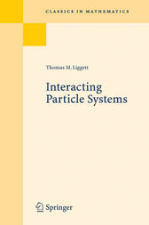 Interacting Particle Systems by Thomas M. Liggett