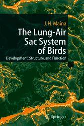 The Lung-Air Sac System of Birds by John N. Maina