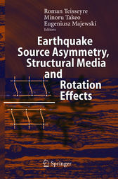 Earthquake Source Asymmetry, Structural Media and Rotation Effects by Roman Teisseyre