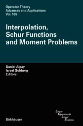 Interpolation, Schur Functions and Moment Problems by Daniel Alpay