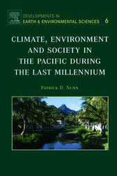 Climate, Environment, and Society in the Pacific during the Last Millennium by Patrick D. Nunn
